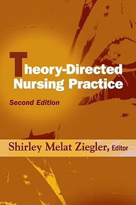 Theory-Directed Nursing Practice By Ziegler, Shirley M. (EDT)