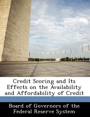 Bibliogov Credit Scoring and Its Effects on the Availability and Affordability of Credit [Paperback] at Sears.com