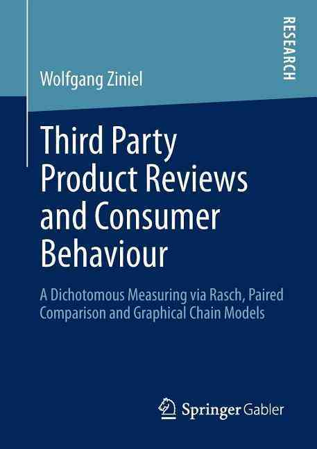 Springer Third Party Product Reviews and Consumer Behaviour: A Dichotomous Measuring Via Rasch, Paired Comparison and Graphical Chain Mod at Sears.com